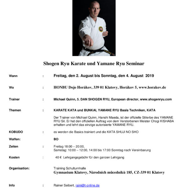 Quinn, Sensei will be teaching an open seminar on both Okinawan Shogen-Ryu karate and Yamane Ryu kobudo in a 3 day seminar in the Czech Republic