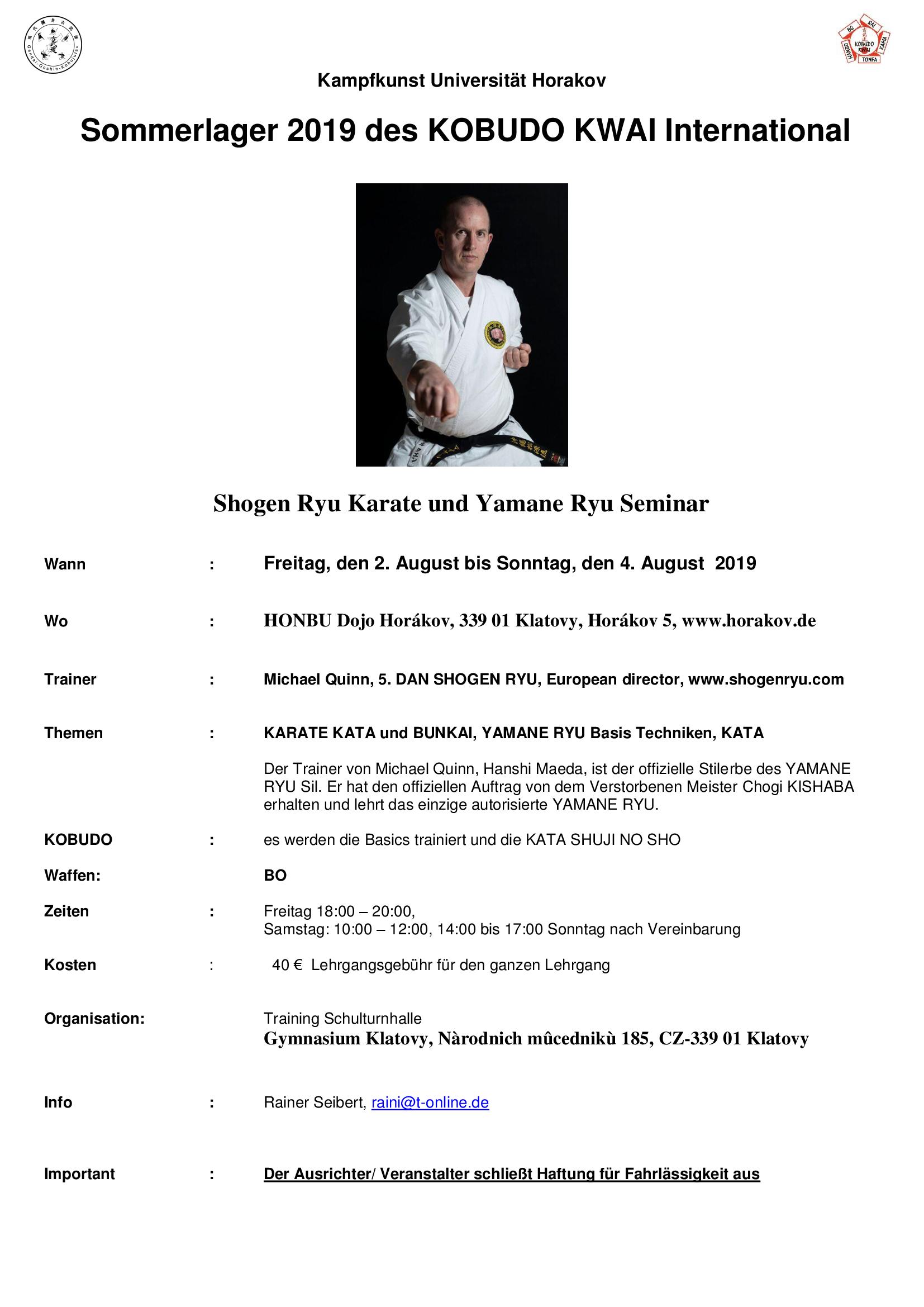 Quinn, Sensei will be teaching an open seminar on both Okinawan Shogen-Ryu karate and Yamane Ryu kobudo in a 3 day seminar in the Czech Republic